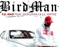 Birdman - Y U Mad