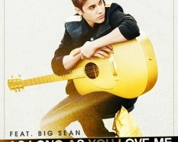 justin bieber as long as you love me